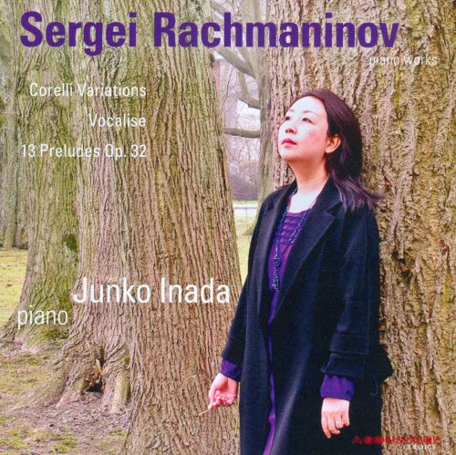 Rachmaninov: Variations on a Theme of Corelli; Vocalise; 13 Preludes