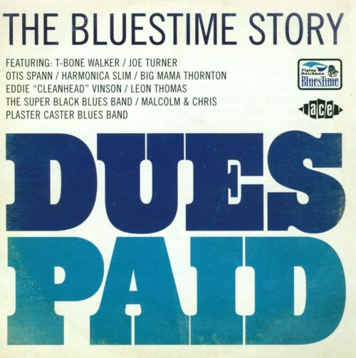 Dues Paid: The Bluestime Story