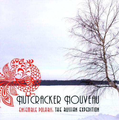 Nutcracker Nouveau: The Russian Expedition