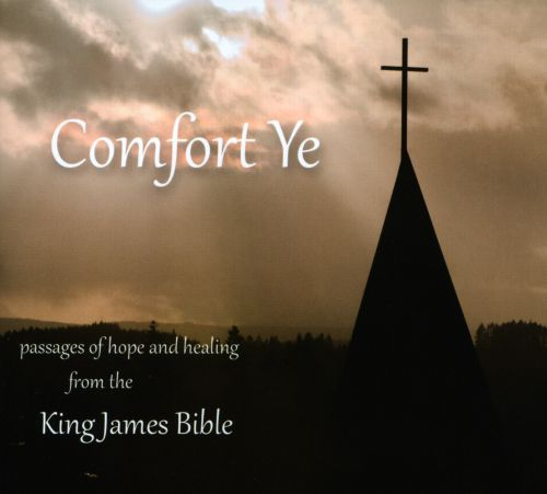 Comefort Ye: Passages of Hope and Healing From the King James Bible