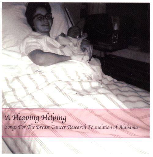 A  Heaping Helping: Songs For the Breast Cancer Research Foundation of Alabama