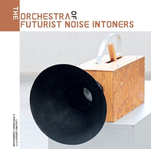The Orchestra of Futurist Noise Intoners
