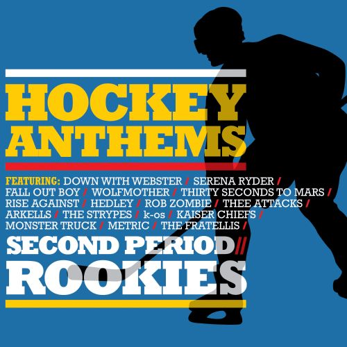 Hockey Anthems: 2nd Period-The Rookies