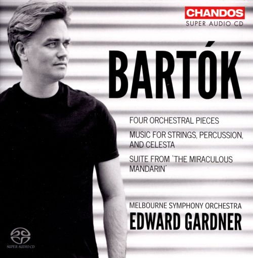 Bartók: Four Orchestral Pieces; Music for Strings, Percussion and Celesta; Suite from The Miraculous Mandarin