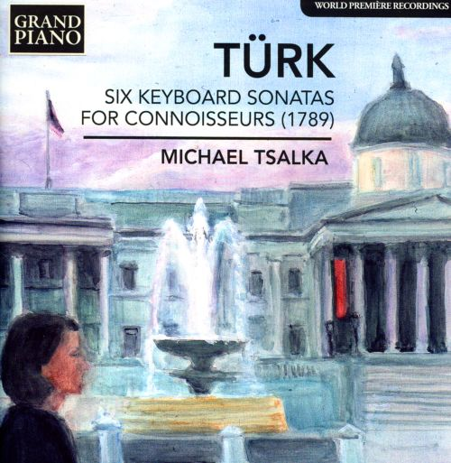 Türk: Six Keyboard Sonatas for Connoisseurs