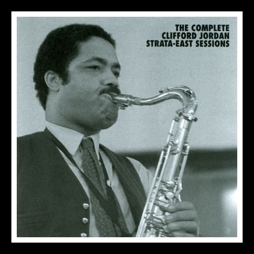 The Complete Clifford Jordan Strata-East Sessions