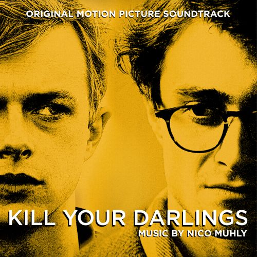 Kill Your Darlings [Original Motion Picture Soundtrack]