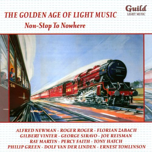 The Golden Age of Light Music: Non-Stop to Nowhere