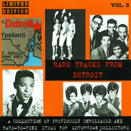 Rare Tracks from Detroit, Vol. 5: A Collection of Previously Unreleased and Hard-to-Find Items for Motortown Collectors