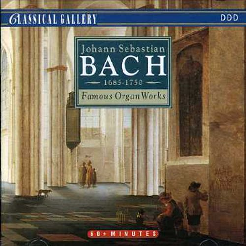 Bach: Famous Organ Works