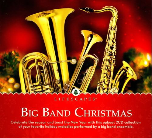 Big Band Christmas [Lifescapes Music] - Various Artists | Songs ...