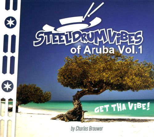 Steel Drum Vibes Of Aruba, Vol. 1: Get Tha Vibe!