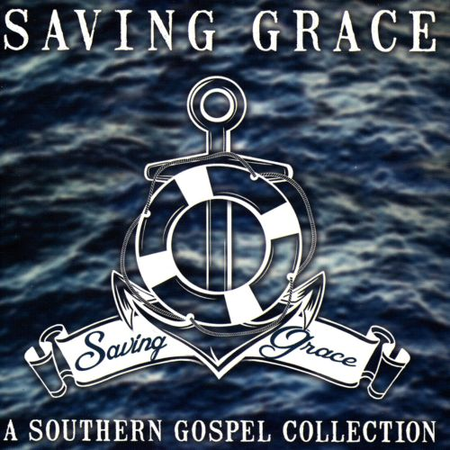 Saving Grace: A Southern Gospel Collection
