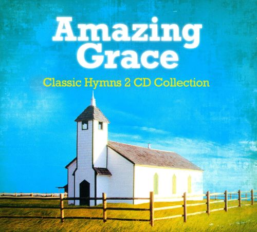 Amazing Grace: Classic Hymns Collection