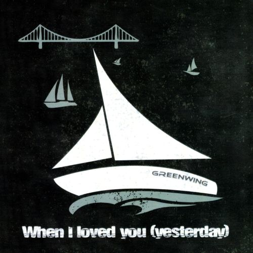 When I Loved You (Yesterday)