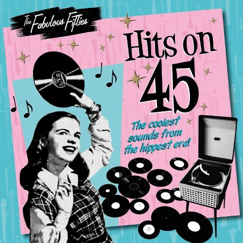The Fabulous Fifties: Hits on 45