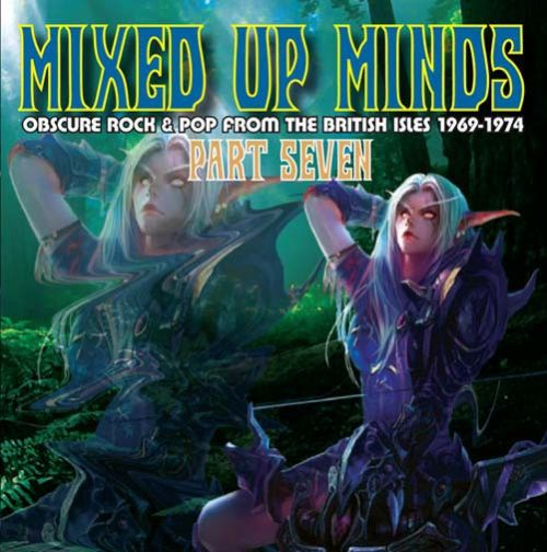 Mixed Up Minds, Vol. 7: Obscure Rock & Pop from the British Isles 1969-1974