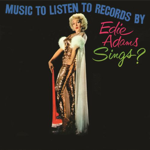 Music to Listen to Records By (Edie Adams Sings?)