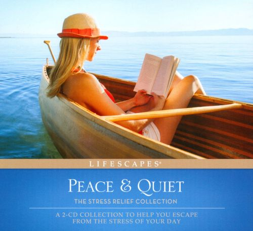 Peace & Quiet: The Stress Relief Collection