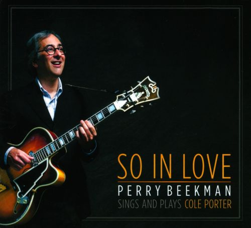 So In Love: Perry Beekman Sings and Plays Cole Porter