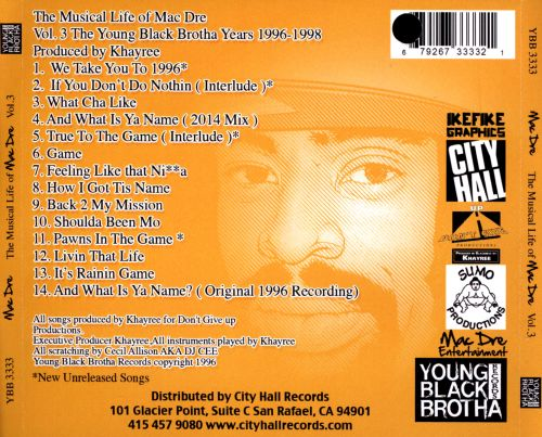 The  Musical Life of Mac Dre, Vol. 3: The Young Black Brotha Years 1996-1998