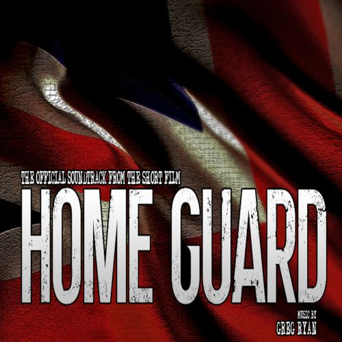 Home Guard [The Official Soundtrack]