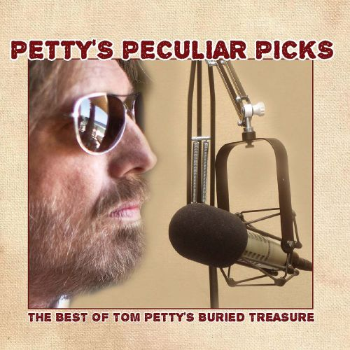 Petty's Peculiar Picks: The Best of Tom Petty's Buried Treasure