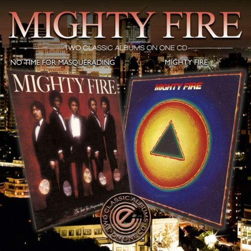 Mighty Fire/No Time for Masquerading
