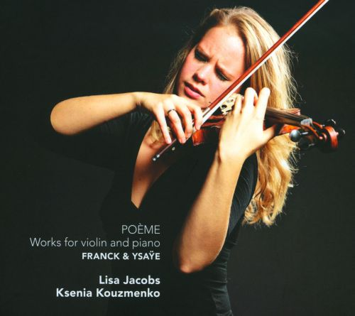 Poème: Works for violin and piano by Franck & Ysaÿe