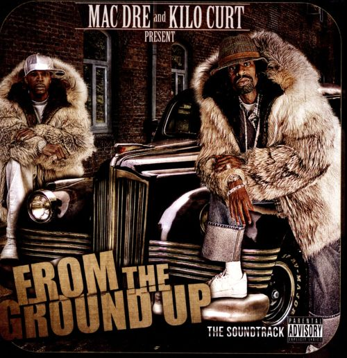 From the Ground Up: The Soundtrack - Kilo Kurt, Mac Dre   Release