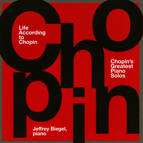 Life According to Chopin: Chopin's Greatest Piano Solos