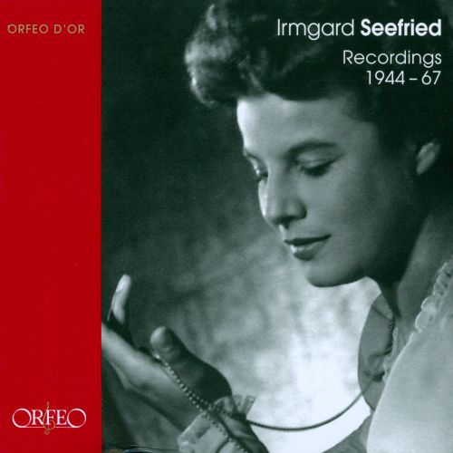 Irmgard Seefried: Recordings 1944-67