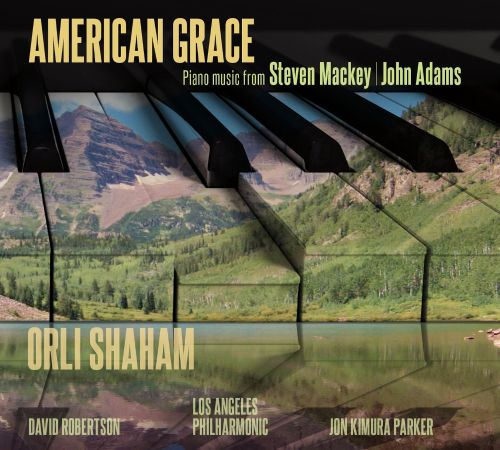 American Grace: Piano Music from Steven Mackey, John Adams