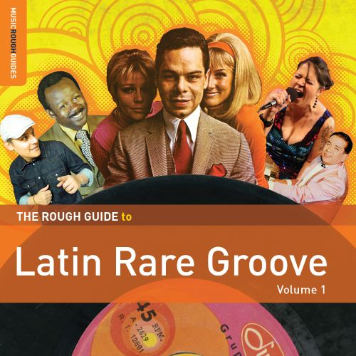 The Rough Guide to Latin Rare Groove, Vol. 1