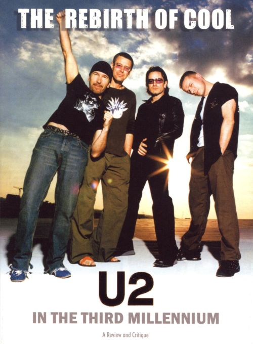 Rebirth of Cool: U2 in the Third