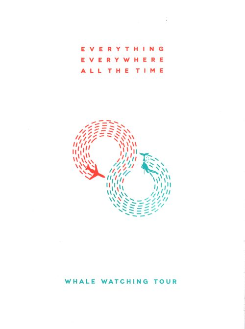Everything Everywhere All the Time/The Whale Watching Tour