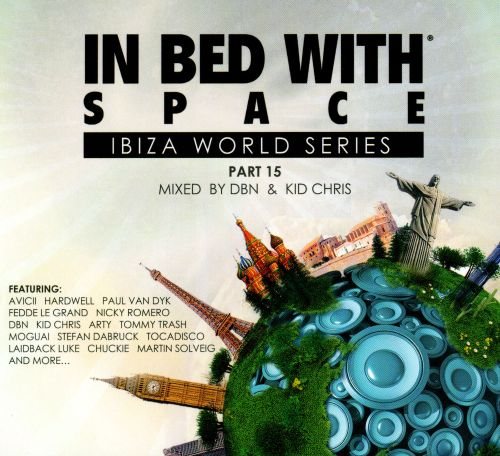 In Bed With Space: Ibiza World Series, Pt. 15