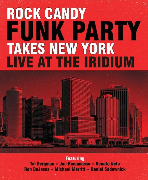 Rock Candy Funk Party Takes New York: Live at the Iridium Jazz Club