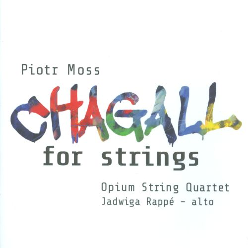 Piotr Moss: Chagall for Strings