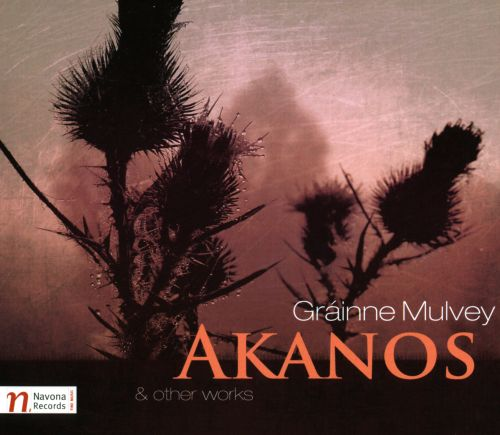 Gráinne Mulvey: Akanos & Other Works