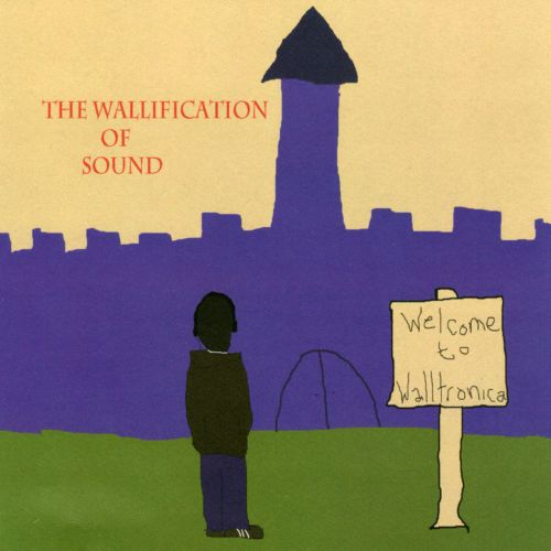 The Wallification of Sound