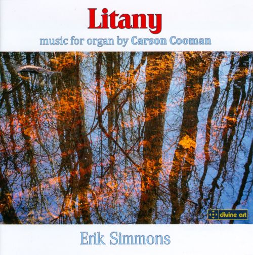 Litany: Organ Music by Carson Cooman