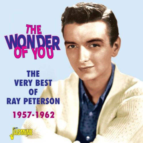 The  Wonder of You: The Very Best of Ray Peterson 1957-1962