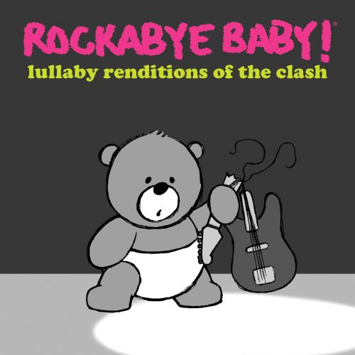 Rockabye Baby! Lullaby Renditions of the Clash