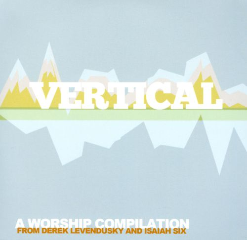 Vertical: A Worship Compilation