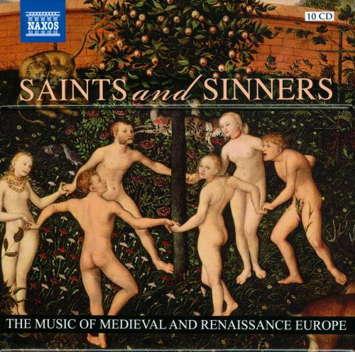 Saints and Sinners: The Music of Medieval and Renaissance Europe