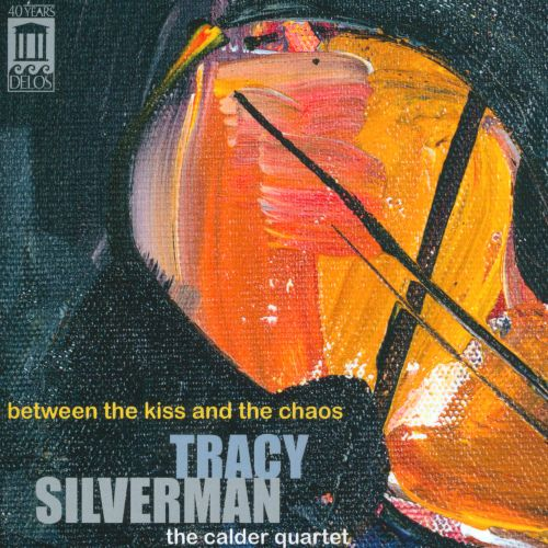Tracy Silverman: Between the Kiss and the Chaos