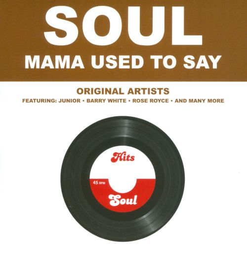 Soul: Mama Used to Say