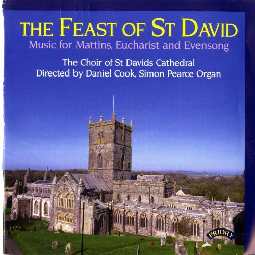 The Feast of St. David: Music for Mattins, Eucharist and Evensong