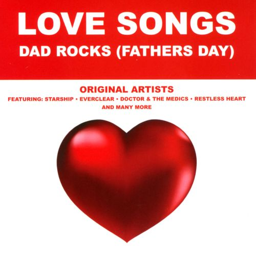 Love Songs: Dad Rocks (Fathers Day)